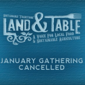 Land and Table January gathering cancelled