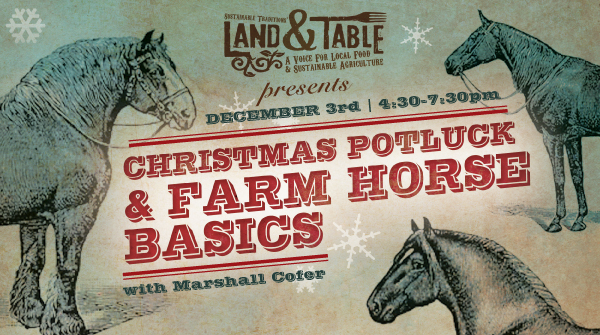 Land and Table: Christmas Potluck and Farm Horse Basics | Dec 3