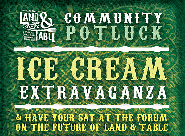 Potluck, Ice Cream and Forum on the Future of Land and Table (March 4)