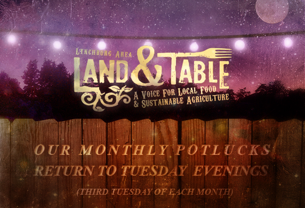 Land and Table Monthly Potluck Returns To Tuesday Evenings