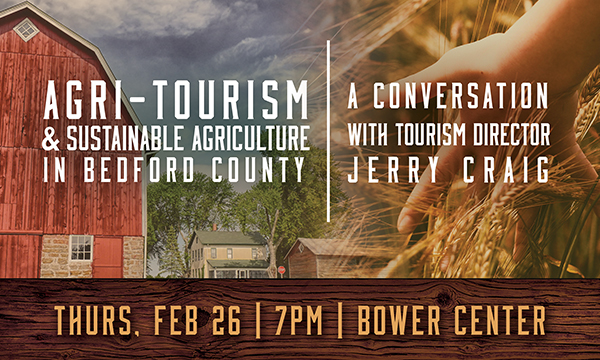 Agri-tourism and Sustainable Agriculture in Bedford County: Forum Feb. 26