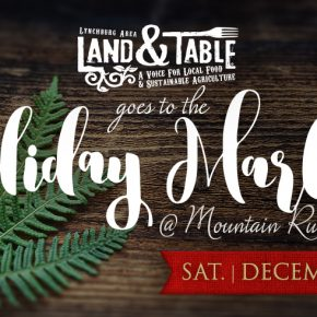 Land and Table At the Mountain Run Holiday Market - Dec. 10