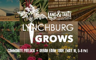 Urban Farm Tour and Potluck at Lynchburg Grows – May 16