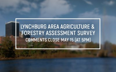 Lynchburg Area Ag & Forestry Assessment Survey – Comments Open Until May 15th