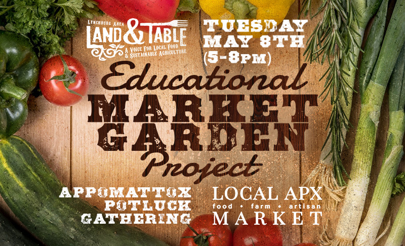 Educational Market Garden Project – May 8 (Appomattox)