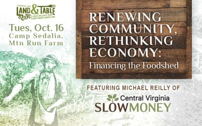 Renewing Community, Rethinking Economy: Financing the Foodshed – Oct. 16 (Sedalia)