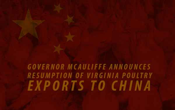 Governor McAuliffe Announces Resumption of Virginia Poultry Exports to China