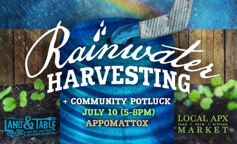 Rainwater Harvesting and Potluck – July 10 (Appomattox)