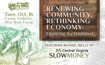 Renewing Community, Rethinking Economy: Financing the Foodshed – Oct. 16 (Sedalia)