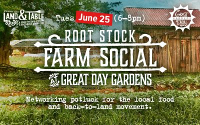 Root Stock: Farm Social at Great Day Gardens – June 25