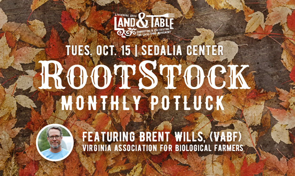 RootStock Potluck with Brent Wills of VABF – Oct. 15